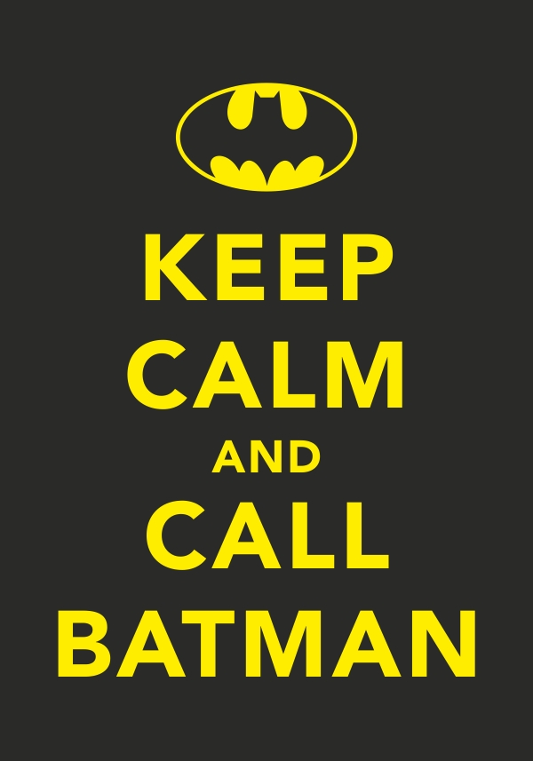Flickr Keep calm and call Batman by Tind